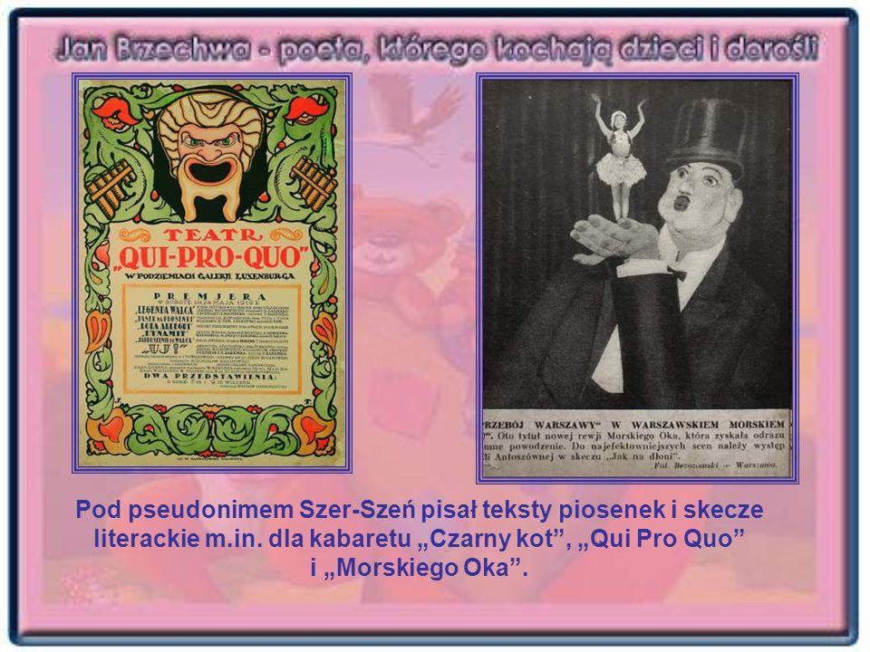 Pod pseudonimem Szer-Szeń pisał teksty piosenek i skecze literackie m