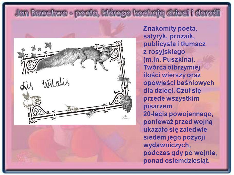 Znakomity poeta, satyryk, prozaik, publicysta i tłumacz z rosyjskiego (m.in.
