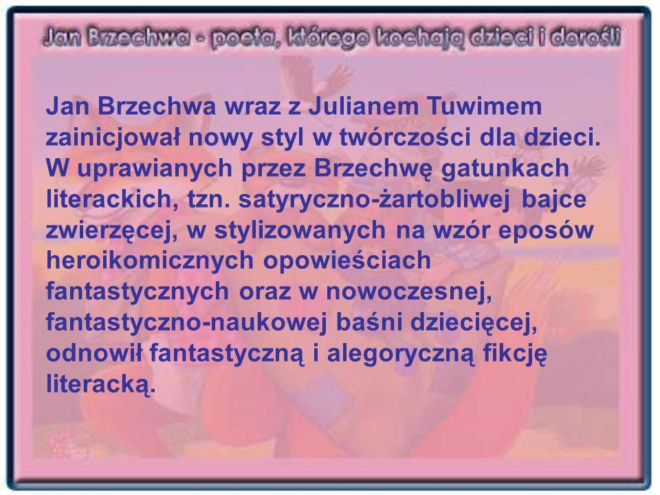 Jan Brzechwa wraz z Julianem Tuwimem zainicjował nowy styl w twórczości dla dzieci.