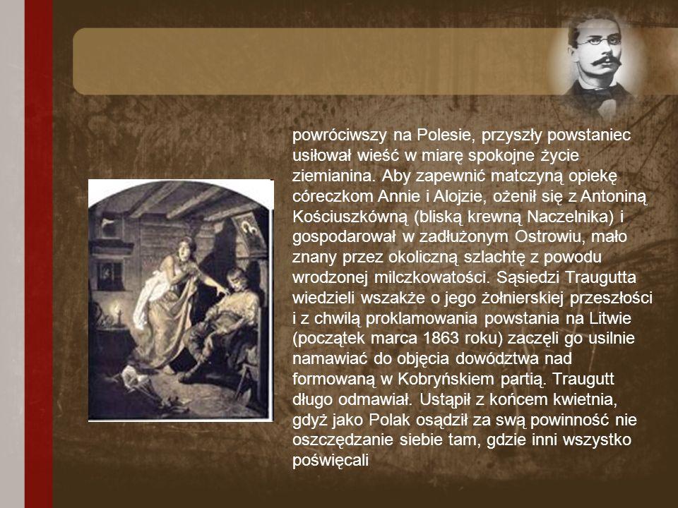powróciwszy na Polesie, przyszły powstaniec usiłował wieść w miarę spokojne życie ziemianina.