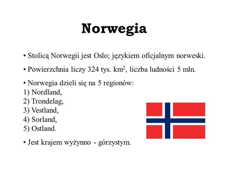 Norwegia Stolicą Norwegii jest Oslo; językiem oficjalnym norweski.
