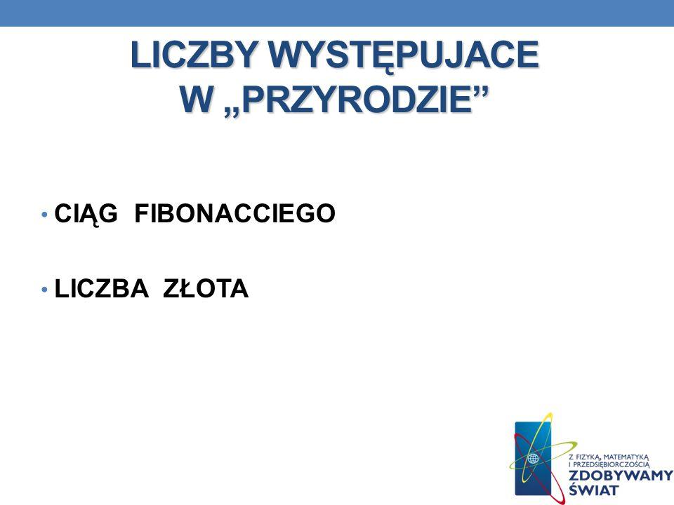 """LICZBY WYSTĘPUJACE W """"PRZYRODZIE"""