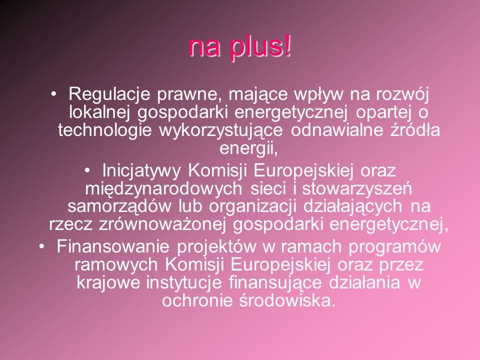 na plus! Regulacje prawne, mające wpływ na rozwój lokalnej gospodarki energetycznej opartej o technologie wykorzystujące odnawialne źródła energii,