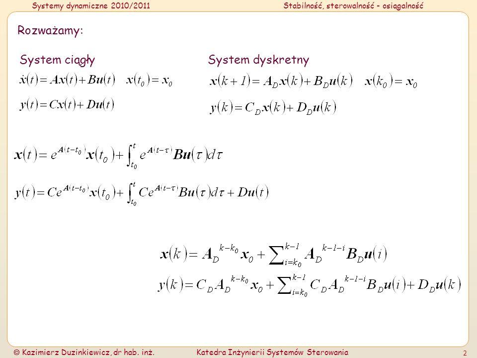 Rozważamy: System ciągły System dyskretny
