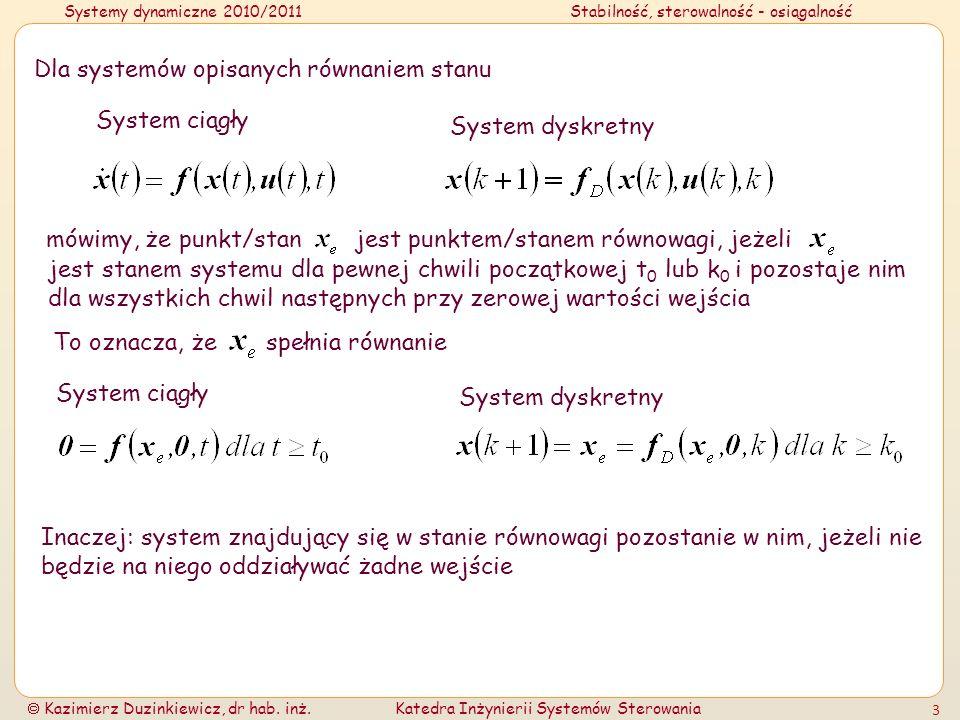 Dla systemów opisanych równaniem stanu