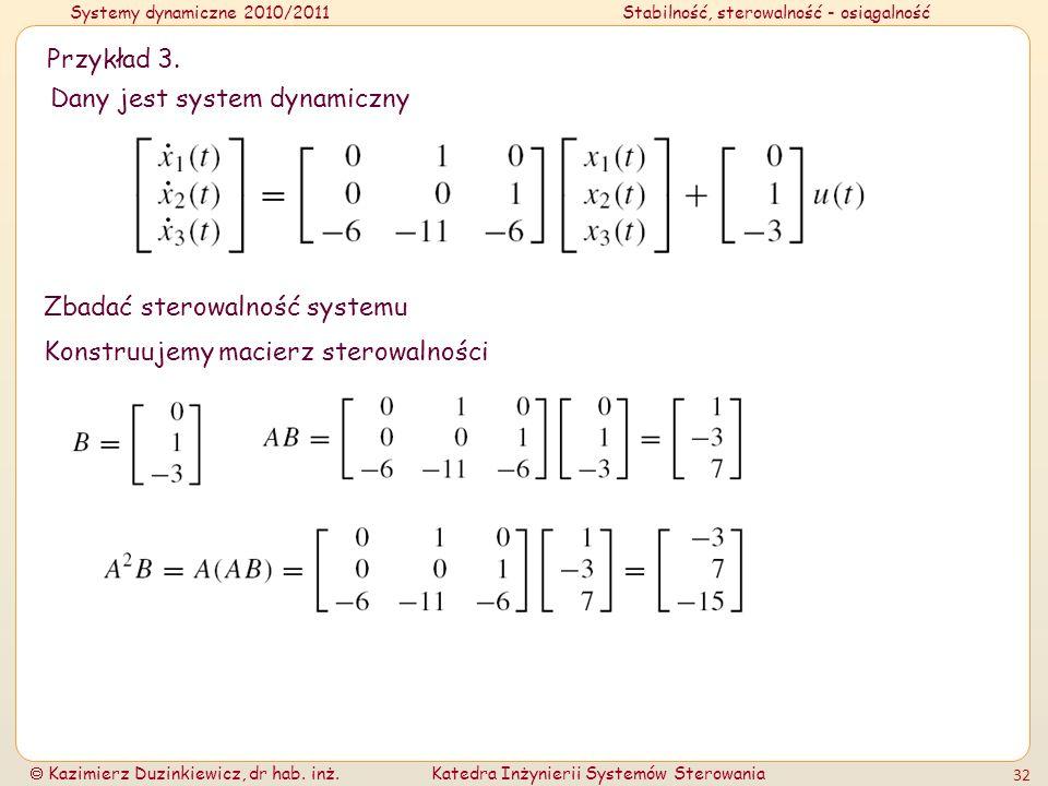 Przykład 3. Dany jest system dynamiczny. Zbadać sterowalność systemu.