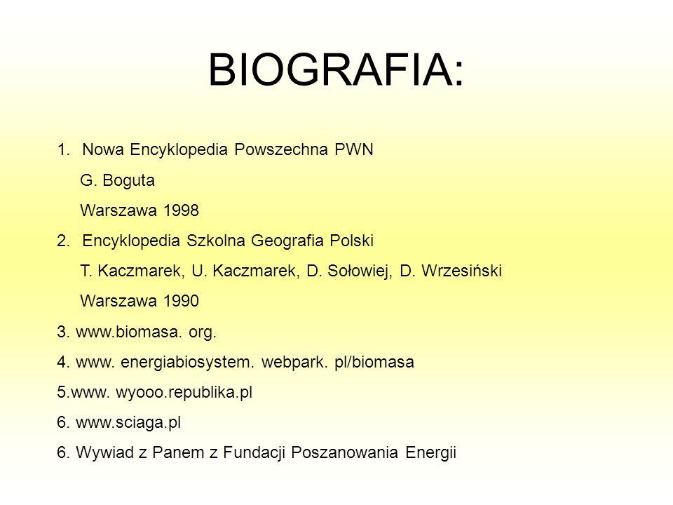 BIOGRAFIA: Nowa Encyklopedia Powszechna PWN G. Boguta Warszawa 1998
