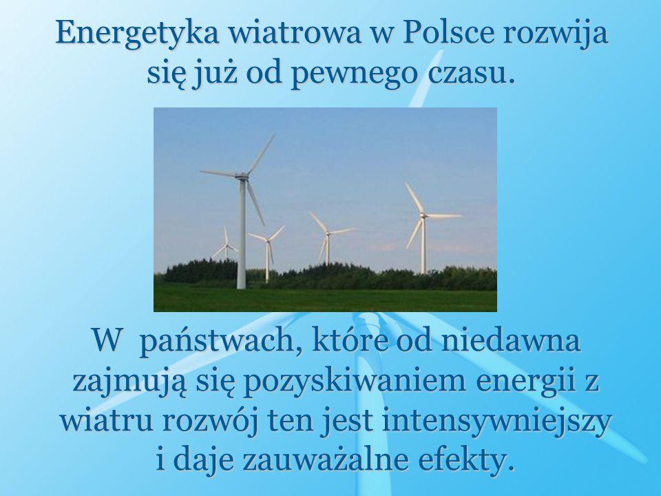 Energetyka wiatrowa w Polsce rozwija się już od pewnego czasu.