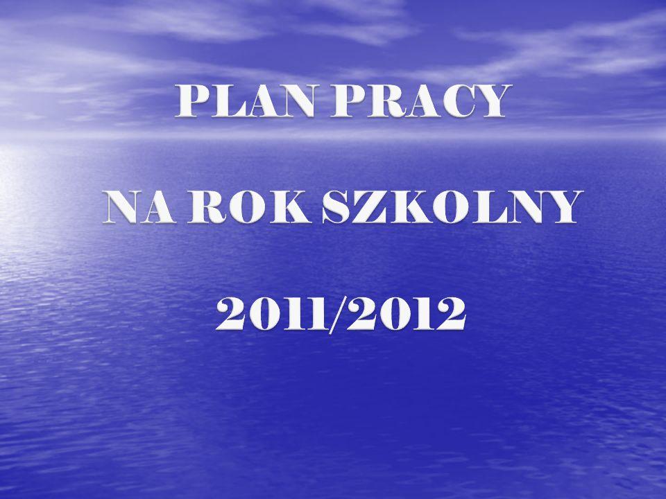 PLAN PRACY NA ROK SZKOLNY 2011/2012