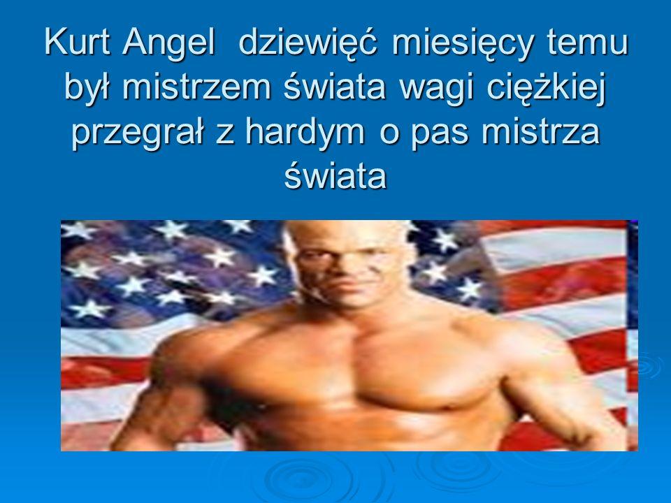 Kurt Angel dziewięć miesięcy temu był mistrzem świata wagi ciężkiej przegrał z hardym o pas mistrza świata