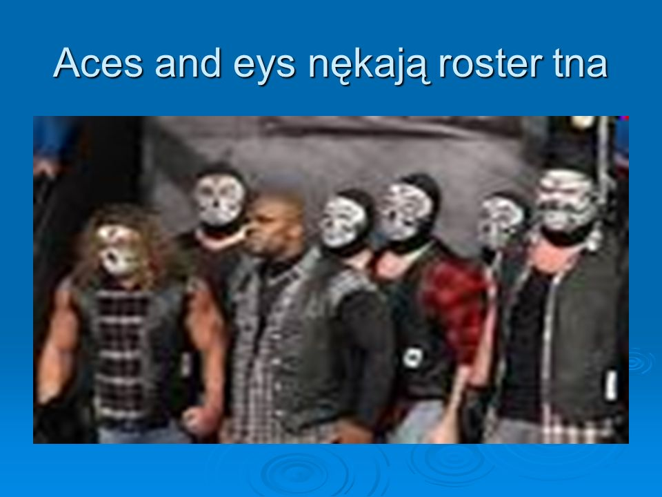 Aces and eys nękają roster tna