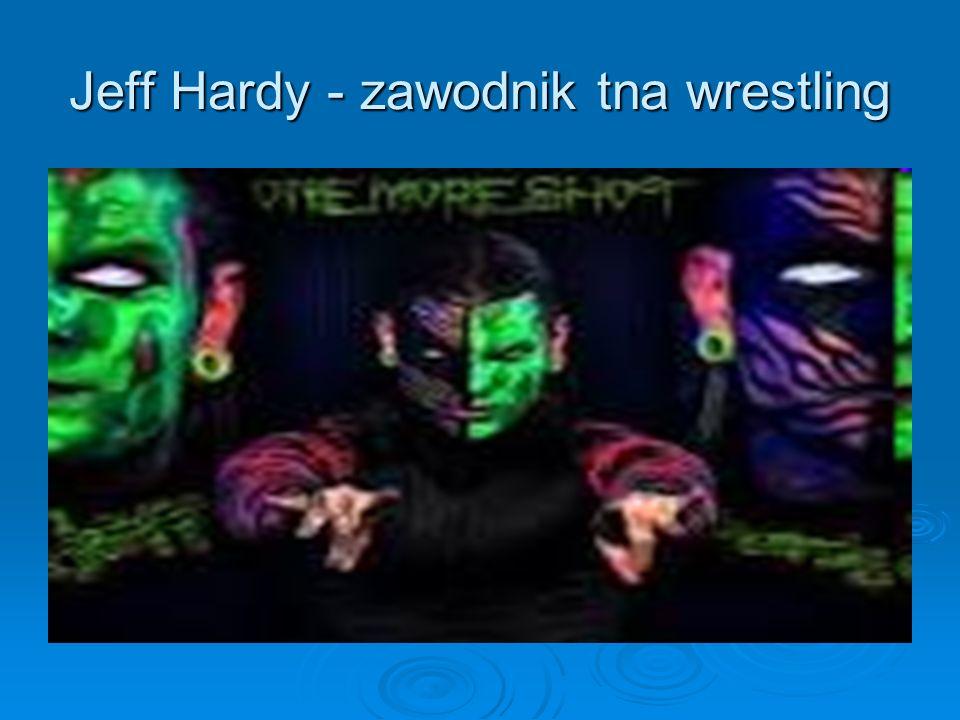 Jeff Hardy - zawodnik tna wrestling