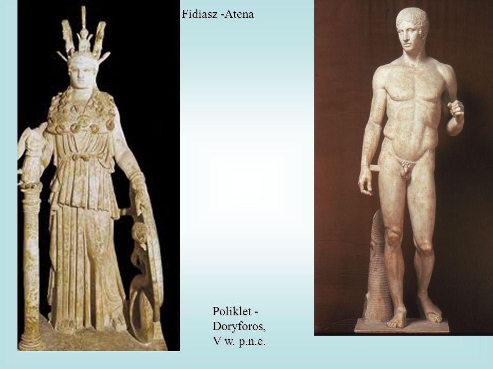 Fidiasz -Atena Poliklet -Doryforos, V w. p.n.e.