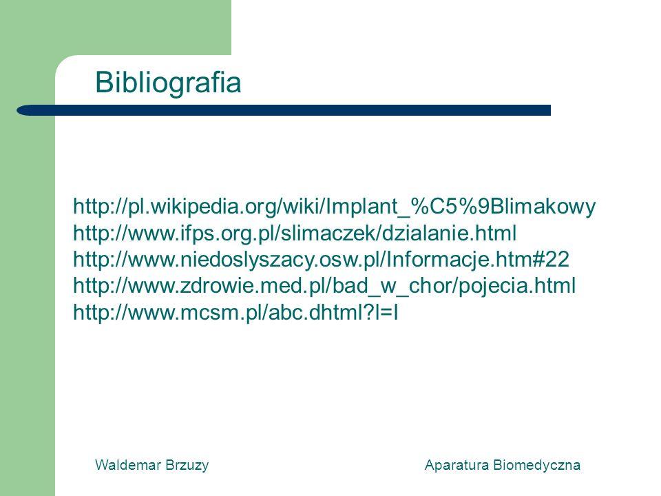 Bibliografia http://pl.wikipedia.org/wiki/Implant_%C5%9Blimakowy