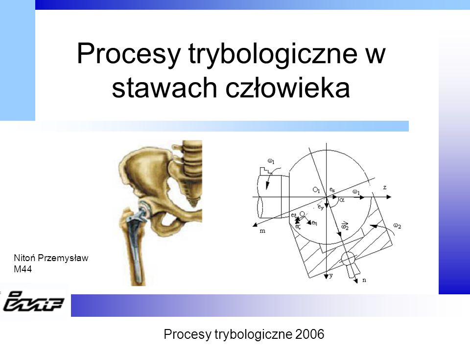 Procesy trybologiczne w stawach człowieka