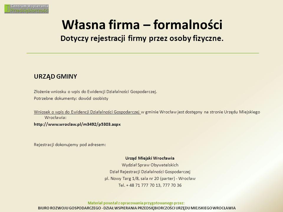 Własna firma – formalności Dotyczy rejestracji firmy przez osoby fizyczne.