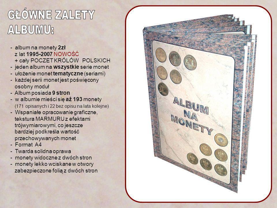 GŁÓWNE ZALETY ALBUMU: - album na monety 2zł z lat 1995-2007 NOWOŚĆ