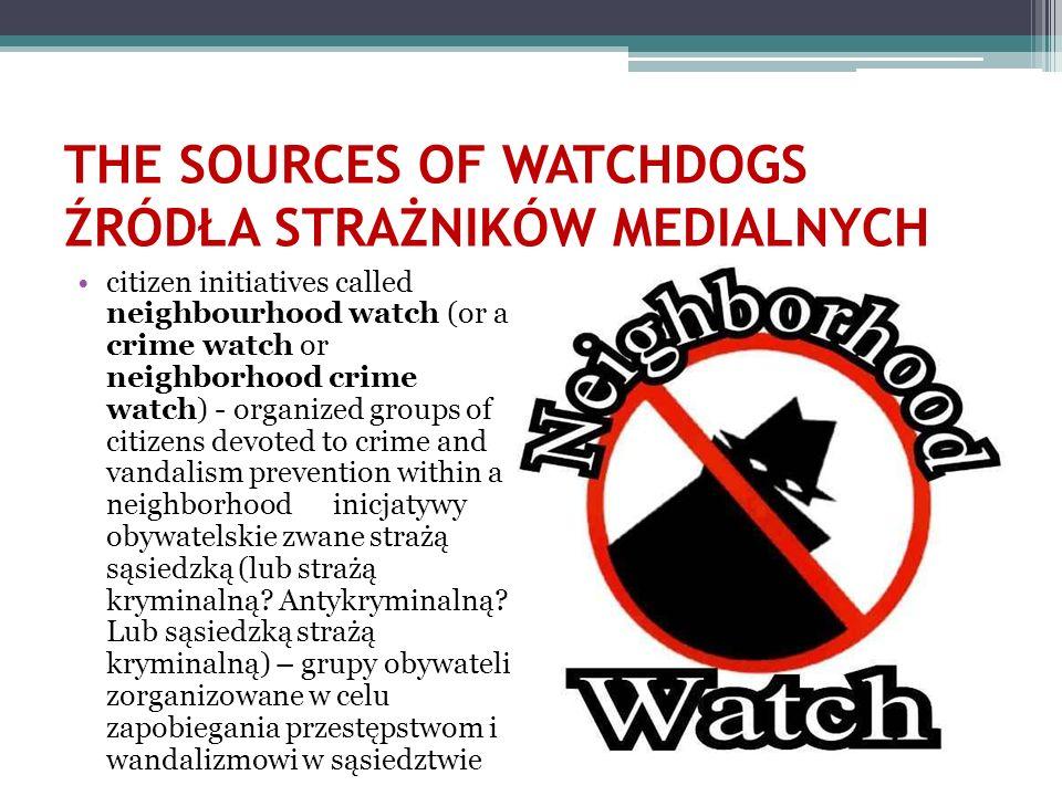THE SOURCES OF WATCHDOGS ŹRÓDŁA STRAŻNIKÓW MEDIALNYCH