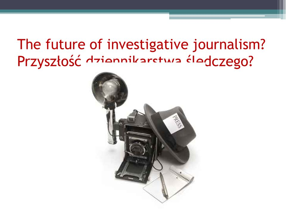 The future of investigative journalism