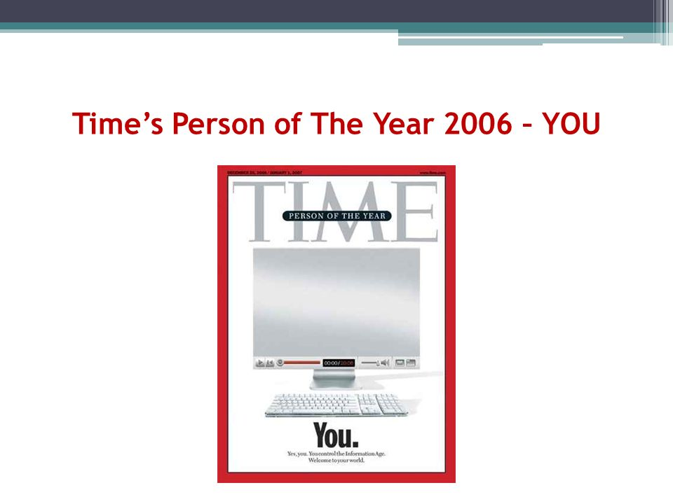 Time's Person of The Year 2006 – YOU