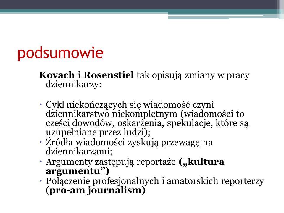 podsumowie Kovach i Rosenstiel tak opisują zmiany w pracy dziennikarzy: