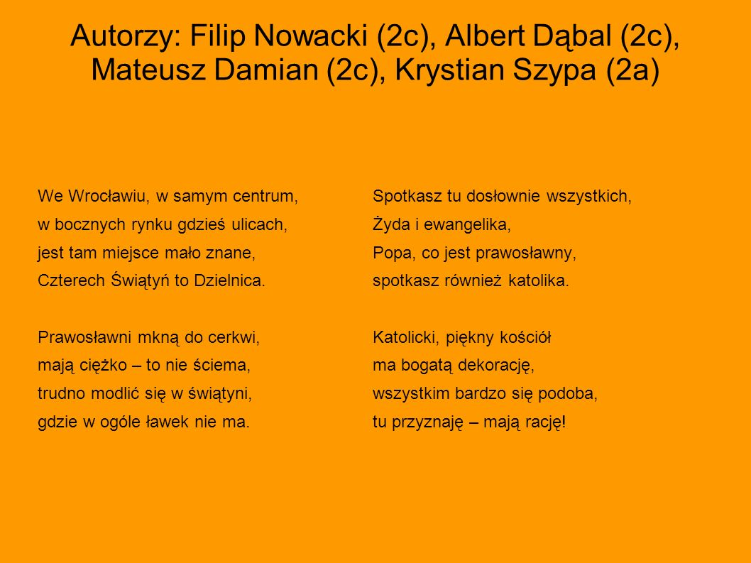 Autorzy: Filip Nowacki (2c), Albert Dąbal (2c), Mateusz Damian (2c), Krystian Szypa (2a)