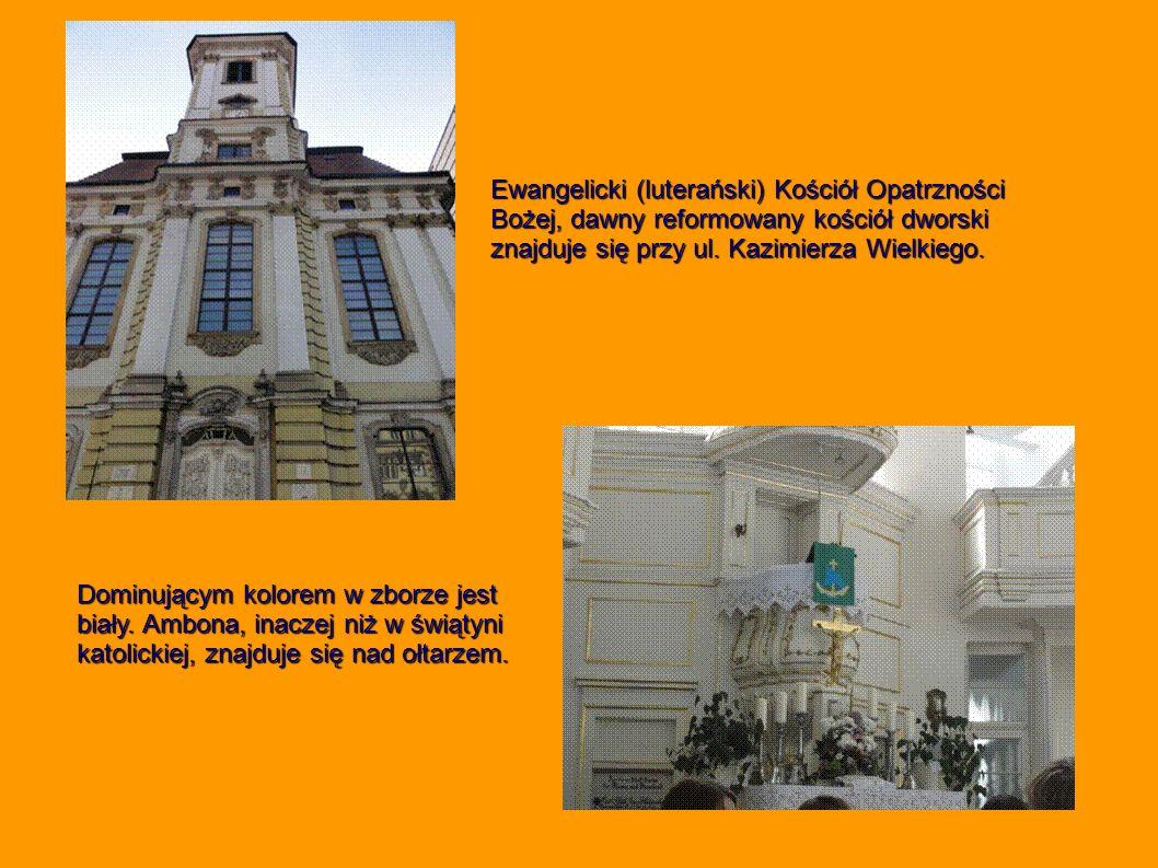 Ewangelicki (luterański) Kościół Opatrzności Bożej, dawny reformowany kościół dworski znajduje się przy ul. Kazimierza Wielkiego.