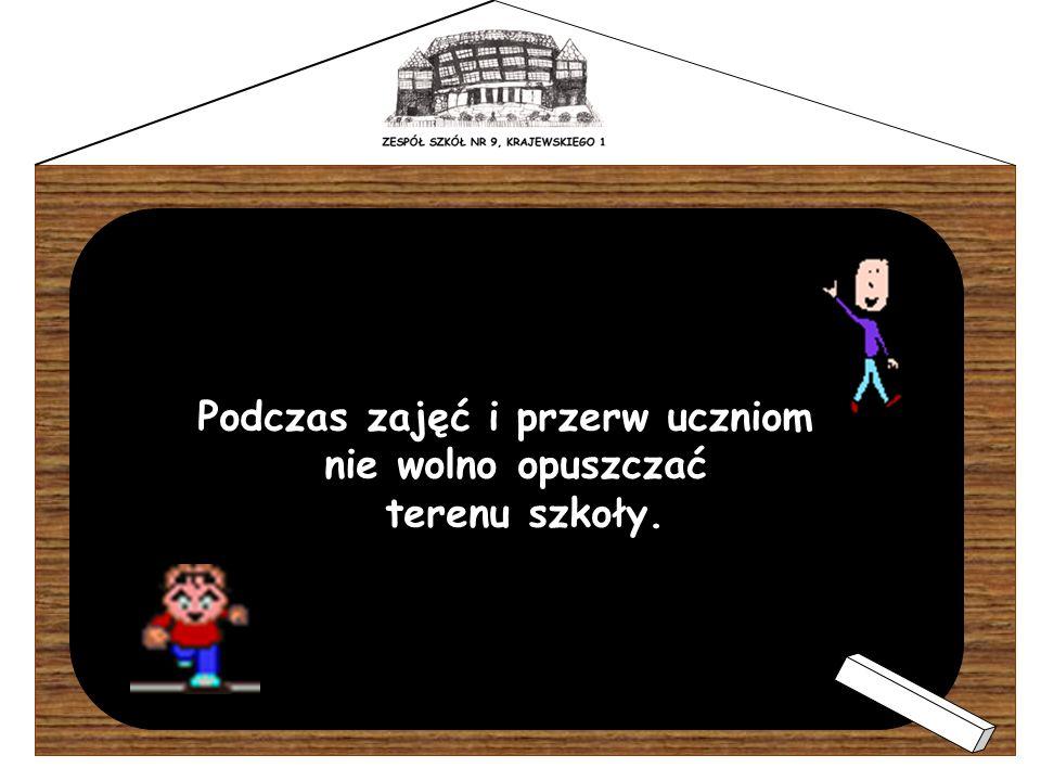 Podczas zajęć i przerw uczniom