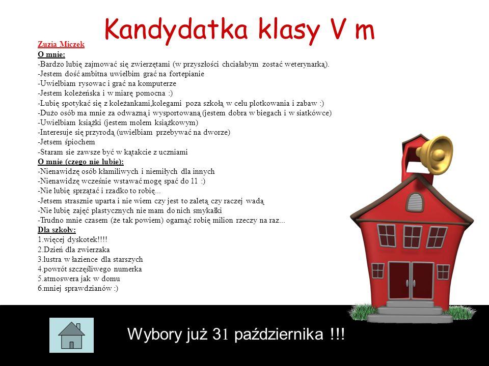 Kandydatka klasy V m Wybory już 31 października !!! Zuzia Miczek