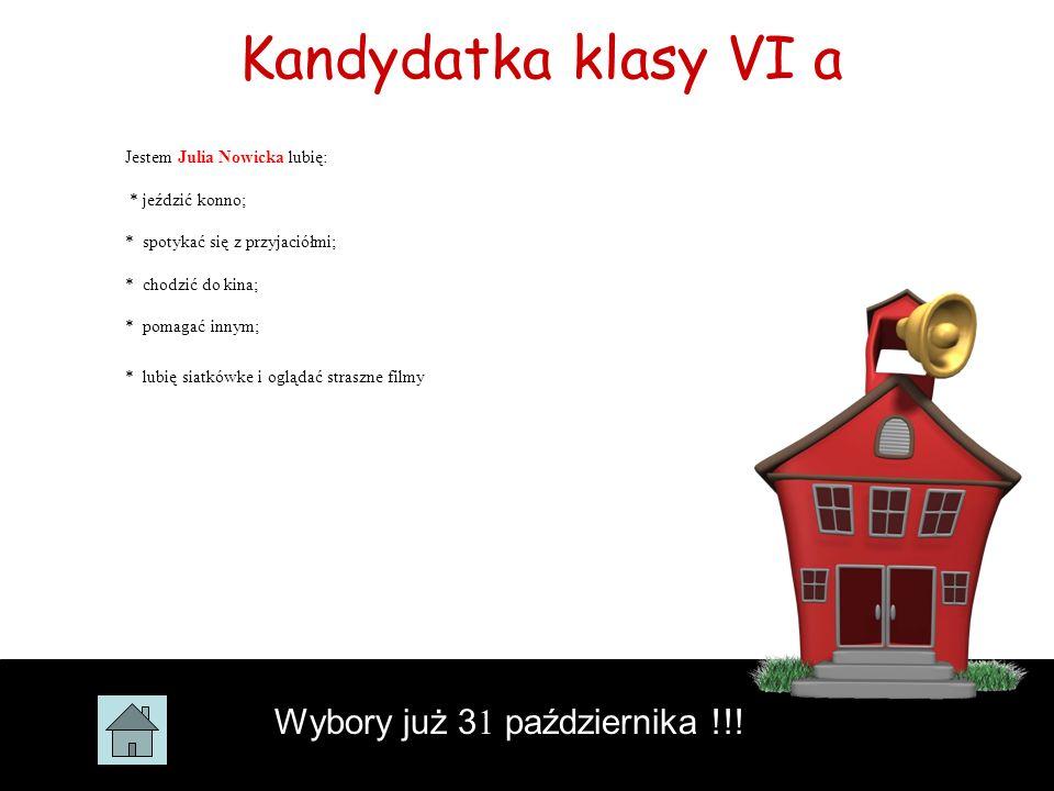 Kandydatka klasy VI a Wybory już 31 października !!!