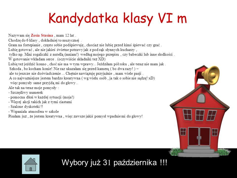 Kandydatka klasy VI m Wybory już 31 października !!!