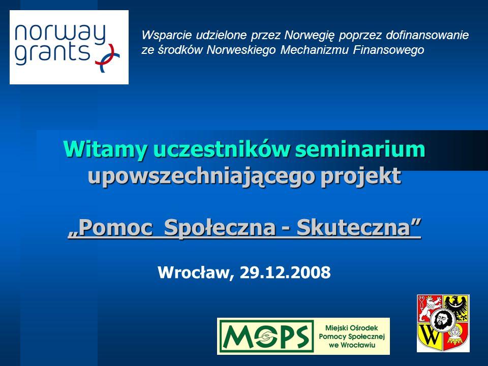"""Witamy uczestników seminarium upowszechniającego projekt """"Pomoc Społeczna - Skuteczna Wrocław, 29.12.2008"""