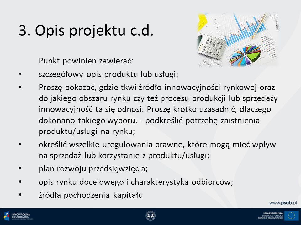3. Opis projektu c.d. Punkt powinien zawierać: