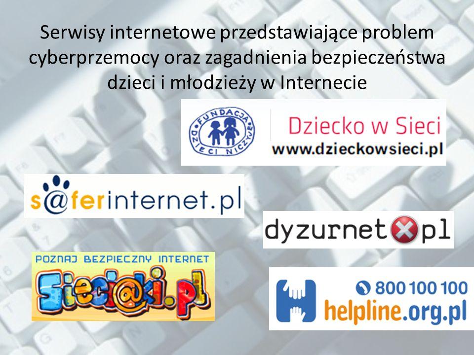 Serwisy internetowe przedstawiające problem cyberprzemocy oraz zagadnienia bezpieczeństwa dzieci i młodzieży w Internecie