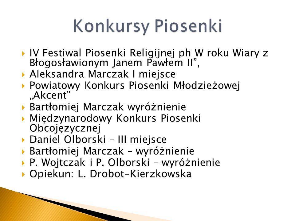 Konkursy Piosenki IV Festiwal Piosenki Religijnej ph W roku Wiary z Błogosławionym Janem Pawłem II ,
