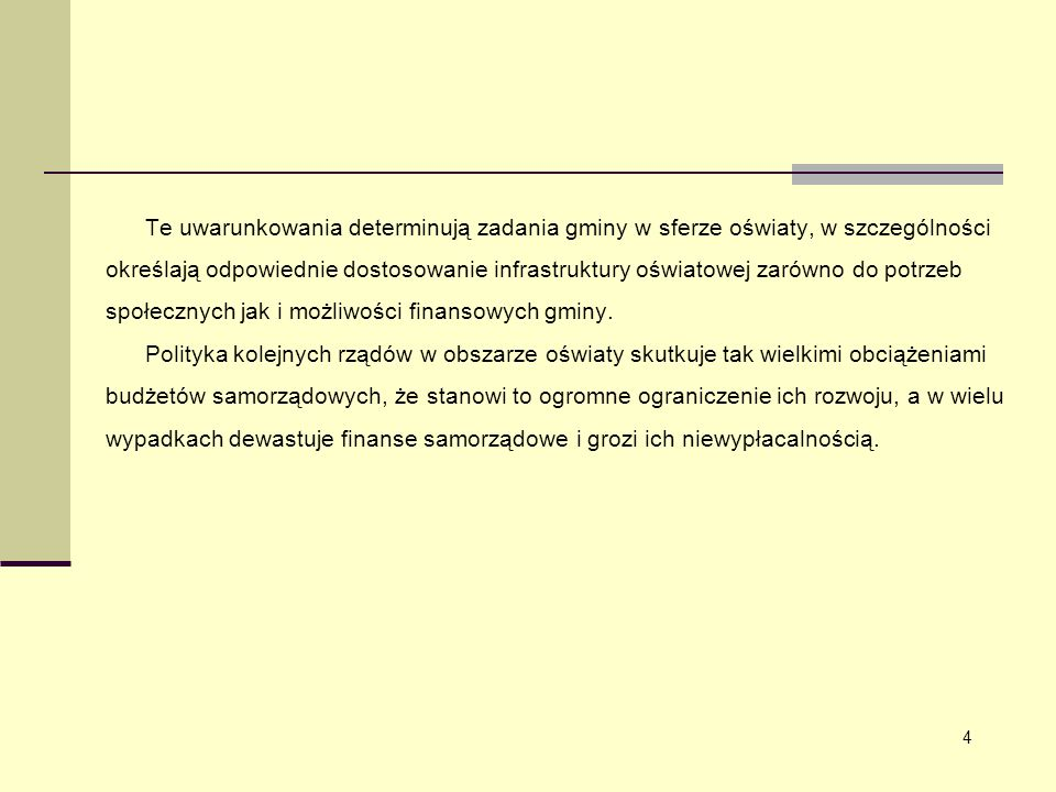społecznych jak i możliwości finansowych gminy.