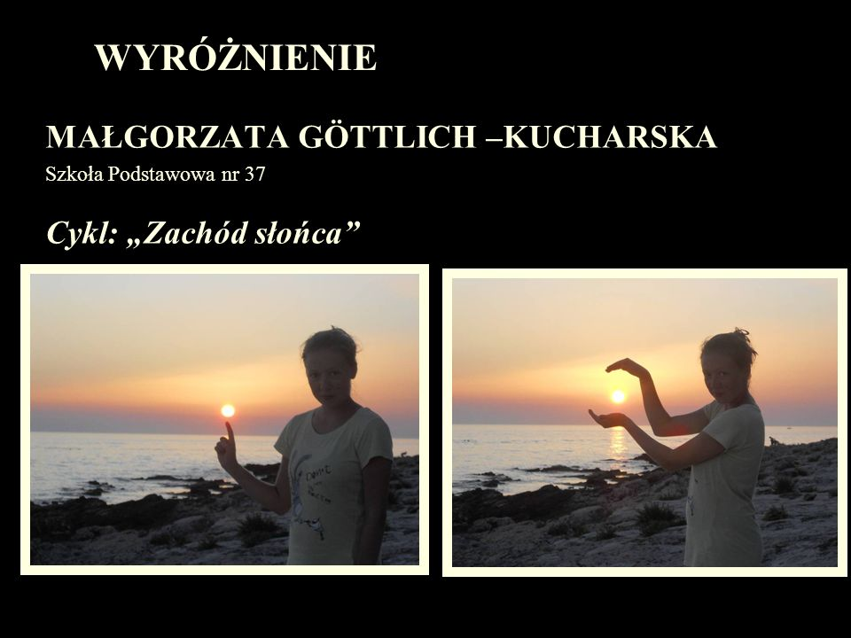"""WYRÓŻNIENIE MAŁGORZATA GÖTTLICH –KUCHARSKA Cykl: """"Zachód słońca"""