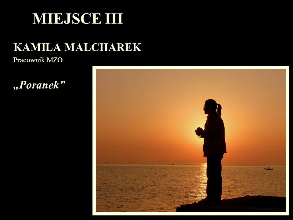 """MIEJSCE III KAMILA MALCHAREK Pracownik MZO """"Poranek"""