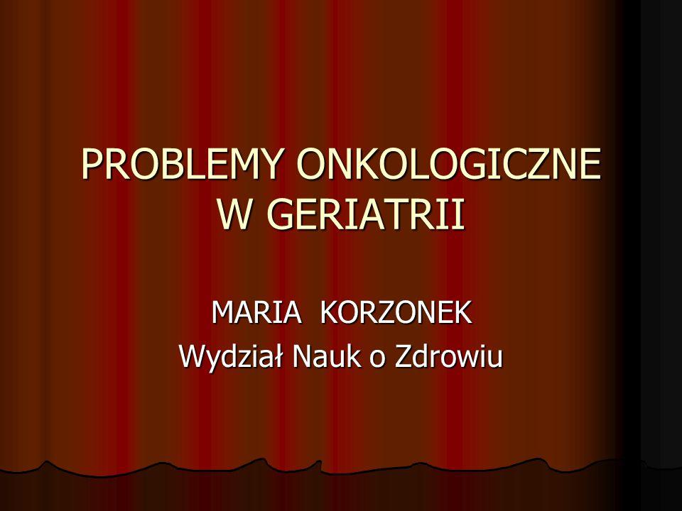 PROBLEMY ONKOLOGICZNE W GERIATRII