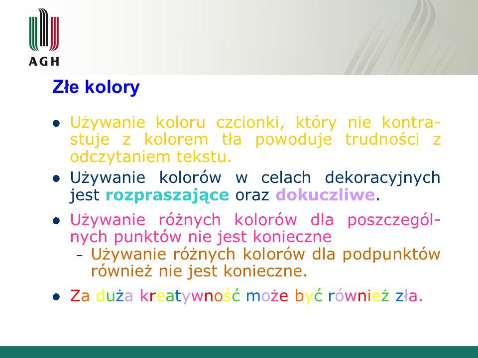 Złe koloryUżywanie koloru czcionki, który nie kontra-stuje z kolorem tła powoduje trudności z odczytaniem tekstu.