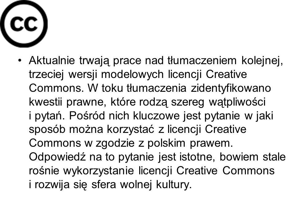 Aktualnie trwają prace nad tłumaczeniem kolejnej, trzeciej wersji modelowych licencji Creative Commons.