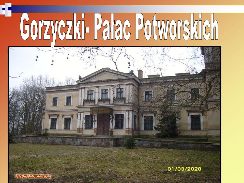 Gorzyczki- Pałac Potworskich