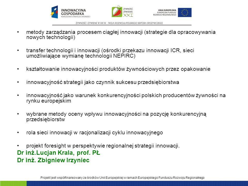 Dr inż.Lucjan Krala, prof. PŁ Dr inż. Zbigniew Irzyniec