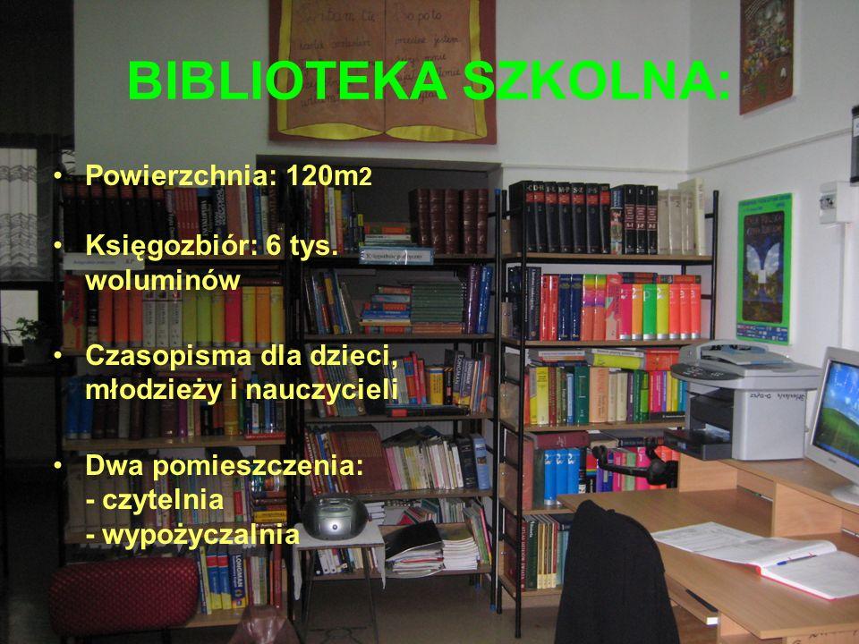 BIBLIOTEKA SZKOLNA: Powierzchnia: 120m2 Księgozbiór: 6 tys. woluminów
