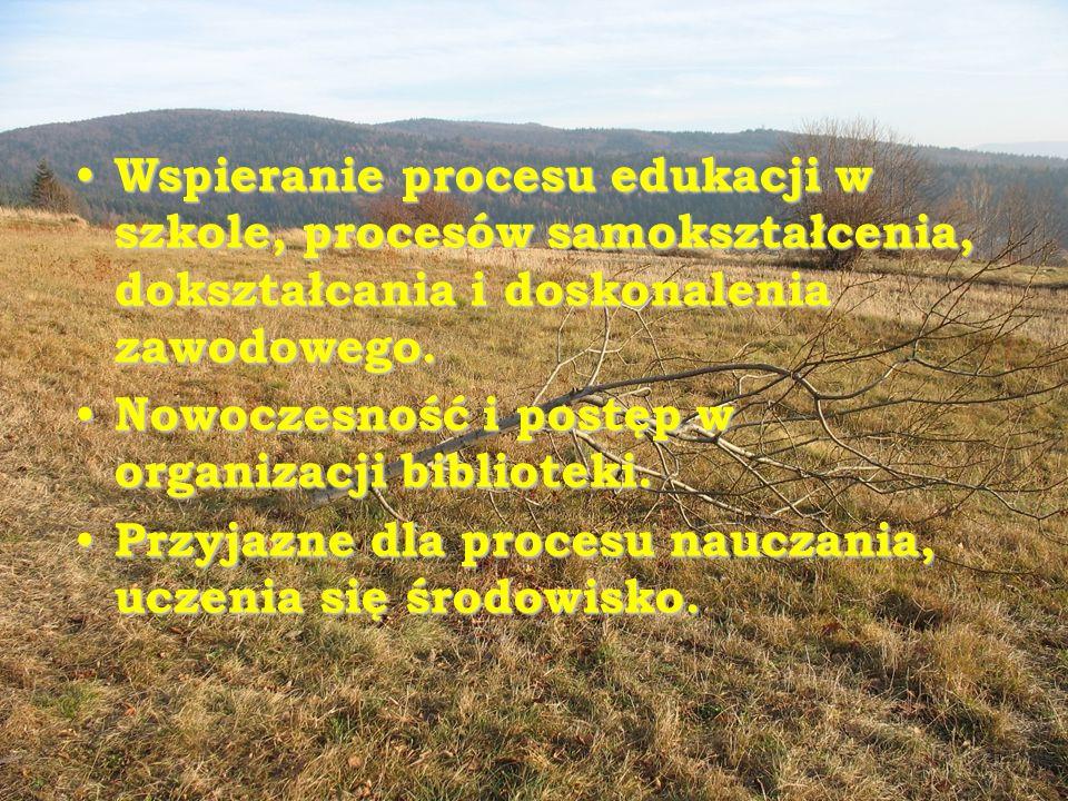 Wspieranie procesu edukacji w szkole, procesów samokształcenia, dokształcania i doskonalenia zawodowego.