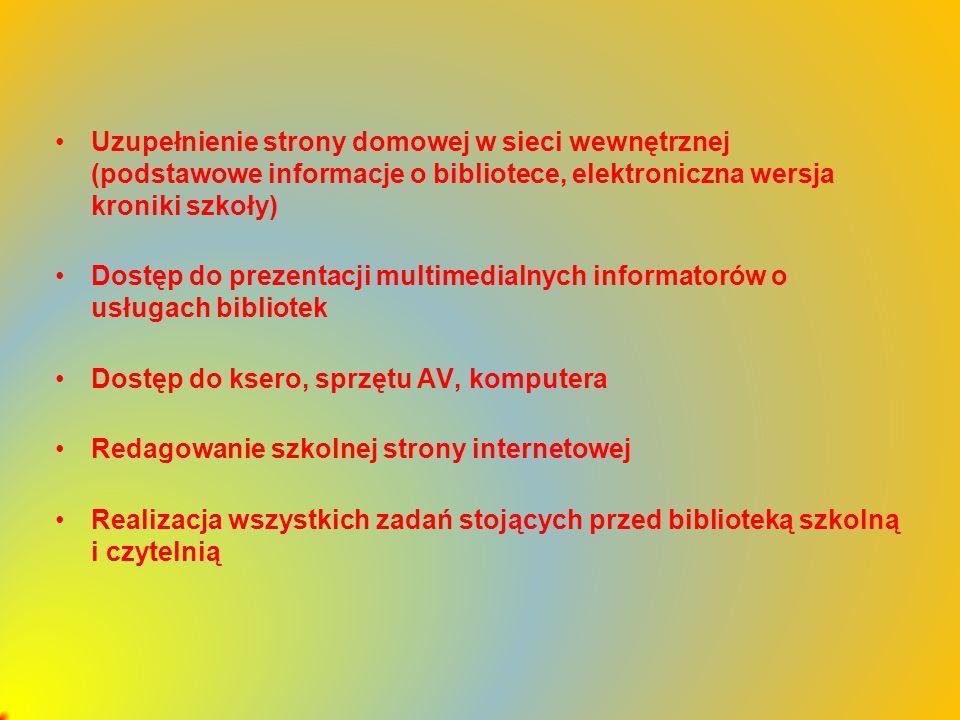 Uzupełnienie strony domowej w sieci wewnętrznej (podstawowe informacje o bibliotece, elektroniczna wersja kroniki szkoły)