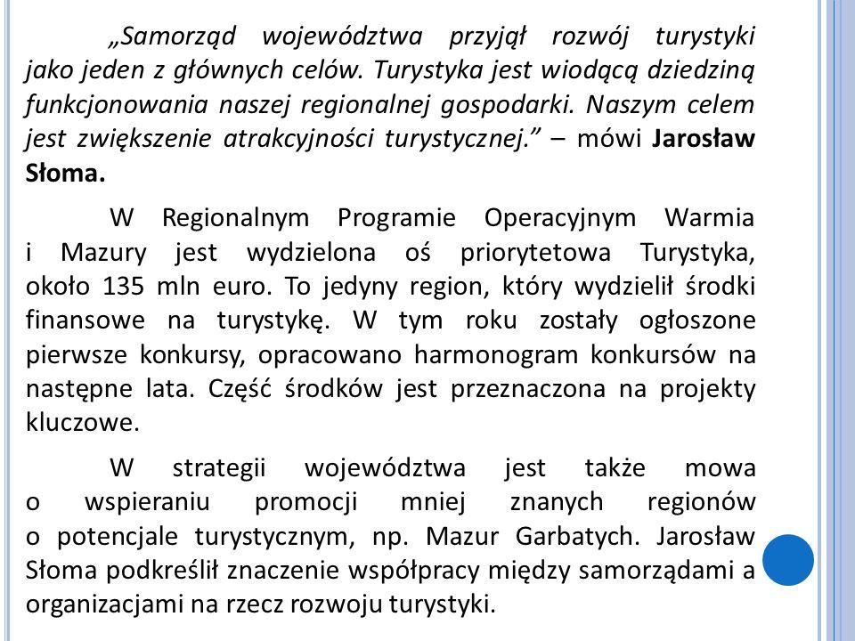 """""""Samorząd województwa przyjął rozwój turystyki jako jeden z głównych celów."""