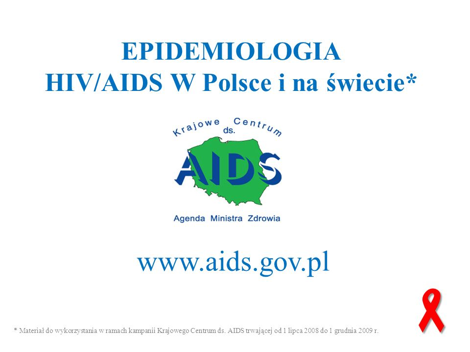HIV/AIDS W Polsce i na świecie*