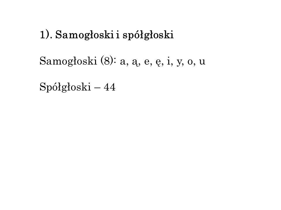 1). Samogłoski i spółgłoski