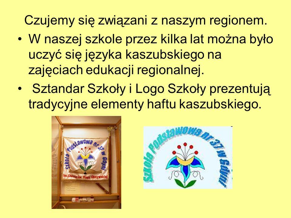 Czujemy się związani z naszym regionem.